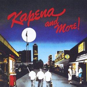 Kapena and More!