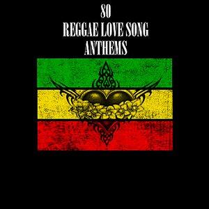 80 Reggae Love Song Anthems