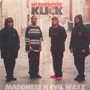 maddness n evil wayz