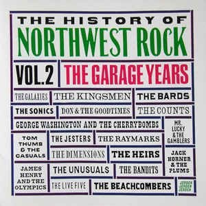 The History of Northwest Rock, Vol 2 - The Garage Years