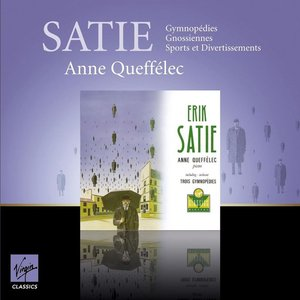 Satie: Gymnopédies, Gnossiennes & Sports et Divertissements