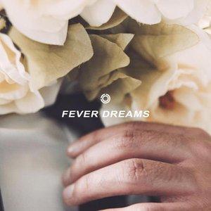 Fever Dreams