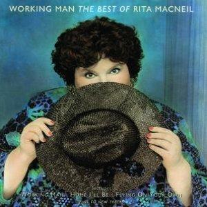 Working Man - The Best Of Rita Macneil