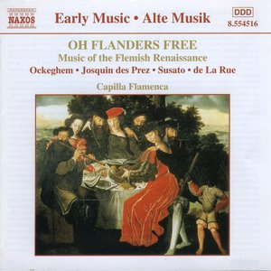 Oh Flanders Free: Music of the Flemish Renaissance