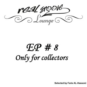 Real Groove Lounge, Part 8 (Only for Collectors, Selected by Faris AL-Hassoni)