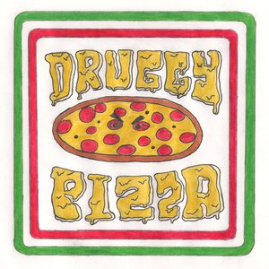 Druggy Pizza