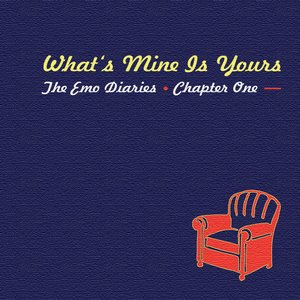 Emo Diaries - Chapter One - What's Mine Is Yours