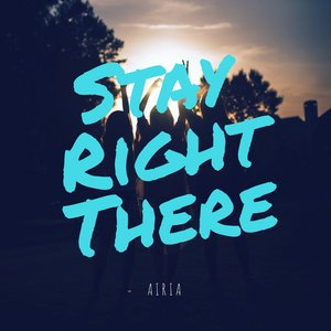 Stay Right There