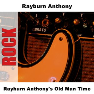Rayburn Anthony's Old Man Time