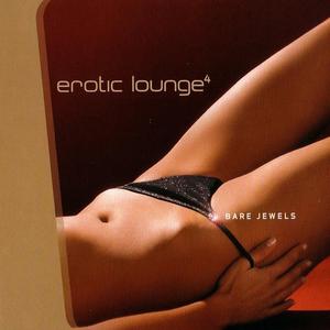 Erotic Lounge 4 - Bare Jewels