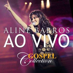 Aline Barros - Gospel Collection Ao Vivo
