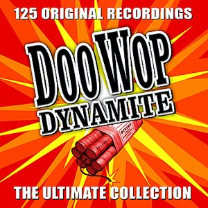 Doo Wop Dynamite - The Ultimate Collection - Volume 1