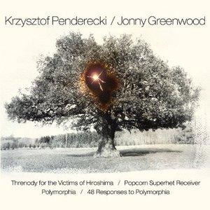 Penderecki & Greenwood: Threnody for the Victims of Hiroshima / Popcorn Superhet Receiver / Polymorphia / 48 Responses to Polymorphia