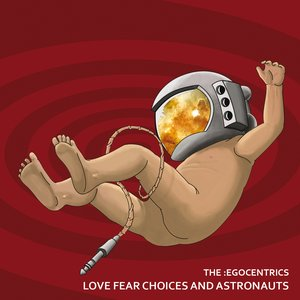 Love Fear Choices and Astronauts