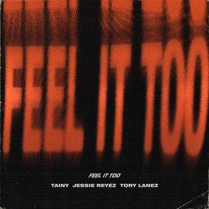 Feel It Too (with Jessie Reyez & Tory Lanez)