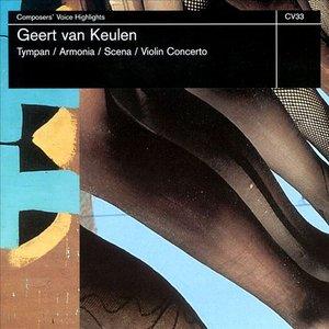 Van Keulen: Tympan, Armonia, Scena & Violin Concerto