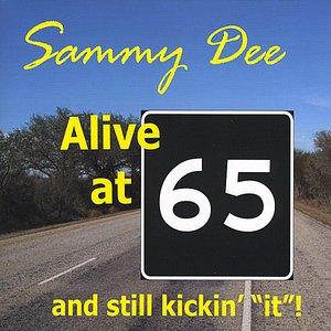 "Alive at 65 and still kickin' ""it""!"
