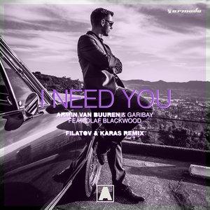I Need You (Filatov & Karas Remix)
