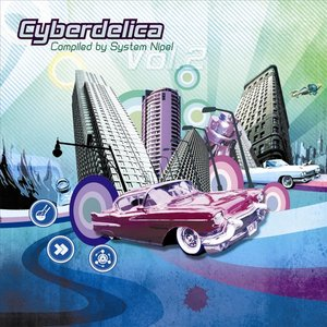 Cyberdelica Vol.2 Compiled by System Nipel