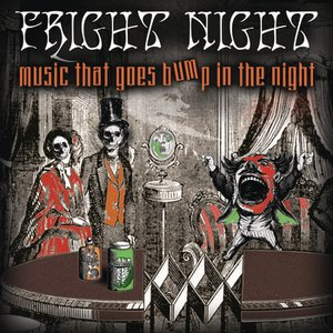 Fright Night - Music That Goes Bump In The Night