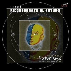 Faturismo (Serie: Riconsegnato al Futuro)