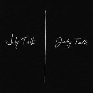July Talk (Deluxe)