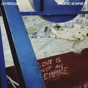Love Is Not An Empire EP