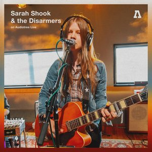 Sarah Shook & the Disarmers on Audiotree Live