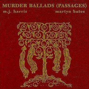 Murder Ballads (Passages)