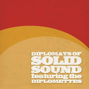 Diplomats of Solid Sound (feat. The Diplomettes)