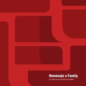 Homenaje A Family (Un Soplo En El Corazón De Elefant)