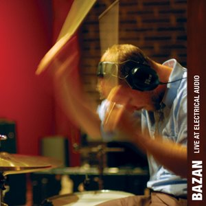 Bazan: Live At Electrical Audio