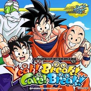 Yeah! Break! Care! Break!