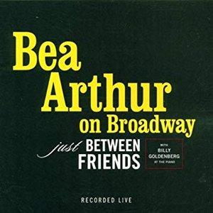 Bea Arthur On Broadway - Just Between Friends