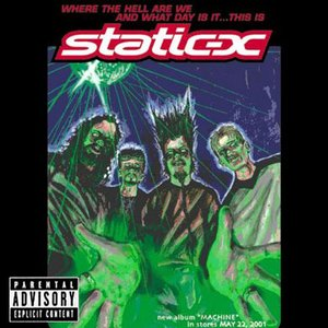 Where the Hell Are We and What Day Is It... This Is Static-X