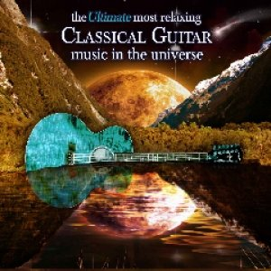 Immagine per 'Ultimate Most Relaxing Classical Guitar Music In The Universe'