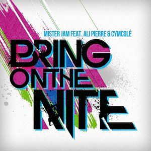 Bring On The Nite (feat. Ali Pierre & Cymcolé) - Single
