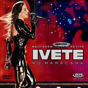 Ivete - Multishow Ao Vivo No Maracanã