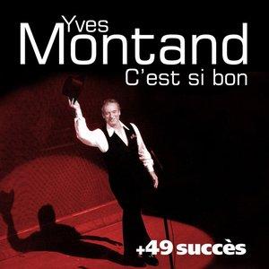 C'est si bon + 49 succès de Yves Montand (Chanson française)