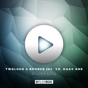 Bonkers (twoloud & Bounce Inc. vs. Daav One)