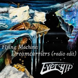 Flying Machine: Dreamcarriers (Radio Edit)