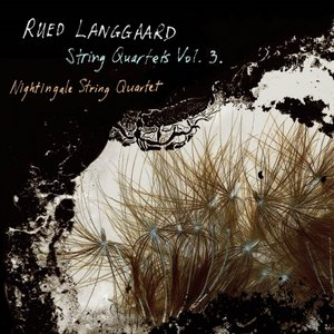 Langgaard: String Quartets, Vol. 3