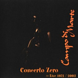Concerto Zero - Live 1972/2003 (The Space Electronic / La Terrazza)