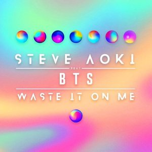 Waste It On Me (feat. BTS)