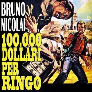Centomila Dollari Per Ringo