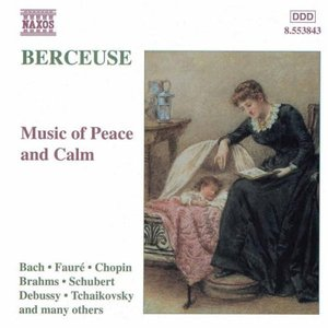 BERCEUSE - MUSIC OF PEACE AND CALM