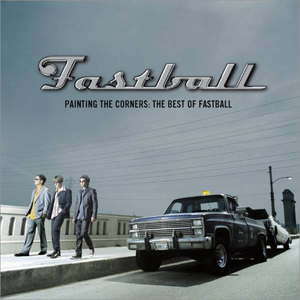 Painting The Corners: The Best of Fastball