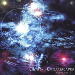 Crystal Dreamscapes