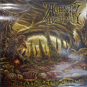 Agents Of Brutality - The Earth Is Getting Dead
