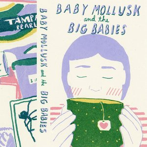 Baby Mollusk and the Big Babies